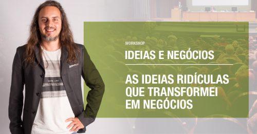 Workshop As ideias ridiculas que transformei em negócios - Pedro Silva-Santos