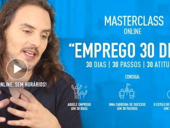"""O que é a Masterclass online """"Emprego 30 dias""""?"""